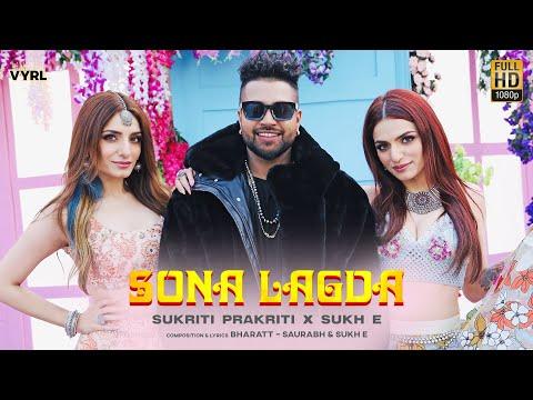 Sona Lagda song Lyrics –Sukriti Prakriti & Sukh E