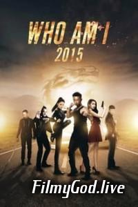 Download Who Am I 2015 (2015) Hindi Dubbed Hindi-Chinese (Dual Audio) 480p | 720p
