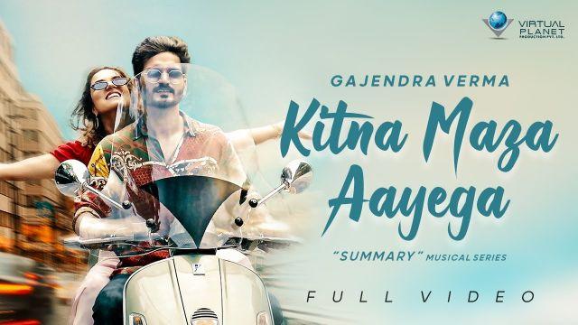 Kitna Maza Aayega song Lyrics–Gajendra Verma
