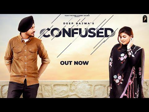 Confused song Lyrics Deep Bajwa