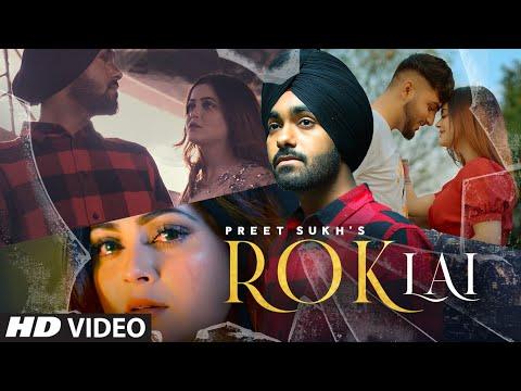 Rok Lai punjabi song Lyrics Preet Sukh