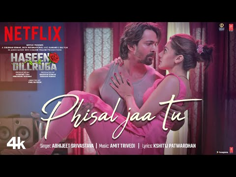 Phisal Jaa Tu song Lyrics Haseen Dillruba