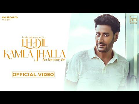 Eh Dil Kamla Jhalla Lyrics Harbhajan Mann
