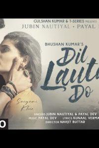 Dil Lauta Do song Lyrics jubin nautiyal