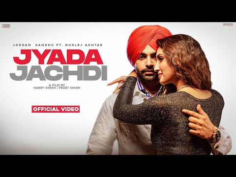 Jyada Jachdi punjabi Lyrics Jordan Sandhu