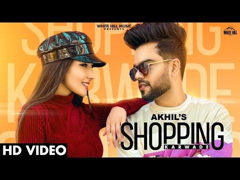 Shopping Karwade punjabi song Lyrics Akhil